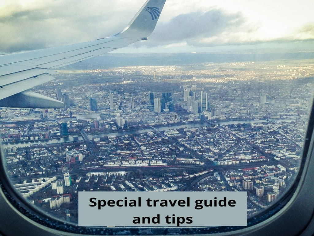 Special Travel Guide and Tips